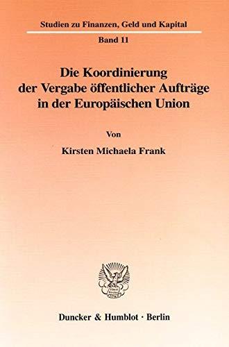 9783428099566: Die Koordinierung der Vergabe öffentlicher Aufträge in der Europäischen Union.