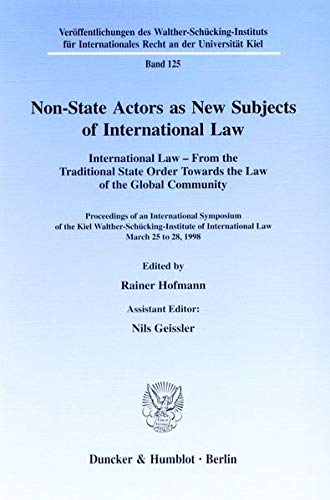 9783428099634: Non-state actors as new subjects of international law: International law--from the traditional state order towards the law of the global community : ... Recht an der Universitat Kiel)