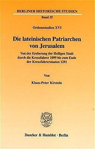 Die lateinischen Patriarchen von Jerusalem: Klaus P Kirstein
