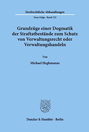 Grundzüge einer Dogmatik der Straftatbestände zum Schutz von Verwaltungsrecht oder ...