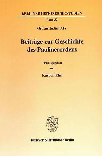 9783428100361: Beiträge zur Geschichte des Paulinerordens: (Ordensstudien XIV) (Berliner Historische Studien)
