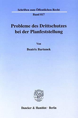 Probleme des Drittschutzes bei der Planfeststellung: Beatrix Bartunek