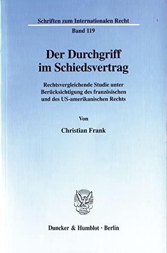Der Durchgriff im Schiedsvertrag.: Christian Frank