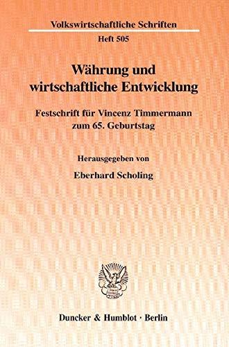 Währung und wirtschaftliche Entwicklung.: Eberhard Scholing