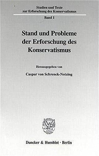 Stand und Probleme der Erforschung des Konservatismus.: Caspar von Schrenck-Notzing