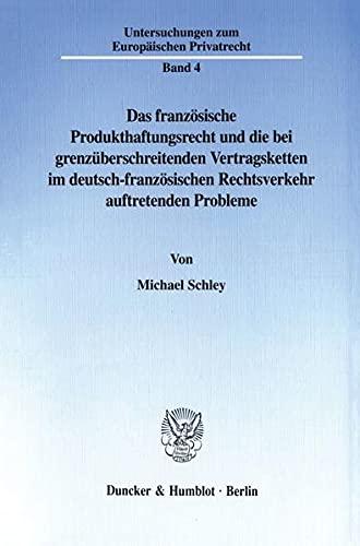 Das französische Produkthaftungsrecht und die bei grenzüberschreitenden Vertragsketten im...