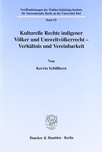 Kulturelle Rechte indigener Völker und Umweltvölkerrecht - Verhältnis und ...