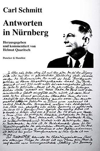 Antworten in Nürnberg. Herausgegeben und kommentiert von Helmut Quaritsch.: Schmitt, Carl:
