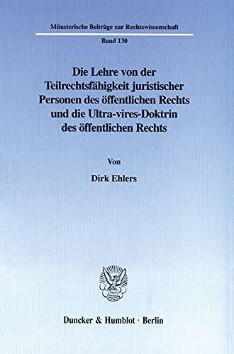 Die Lehre von der Teilrechtsfähigkeit juristischer Personen des öffentlichen Rechts und ...
