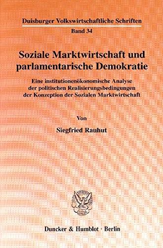 Soziale Marktwirtschaft und parlamentarische Demokratie.: Siegfried Rauhut