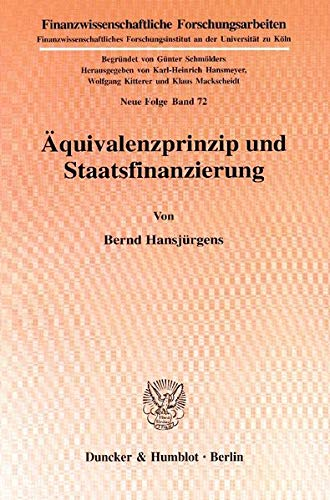 Äquivalenzprinzip und Staatsfinanzierung.: Bernd Hansjürgens