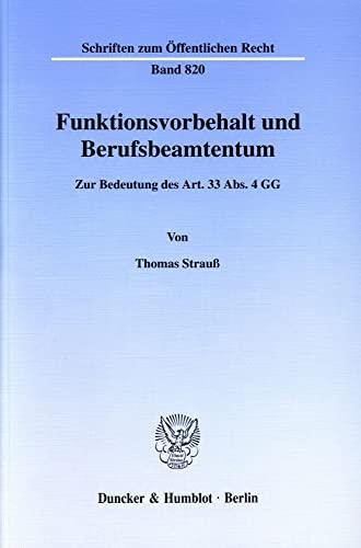 9783428101207: Funktionsvorbehalt und Berufsbeamtentum: Zur Bedeutung des Art. 33 Abs. 4 GG