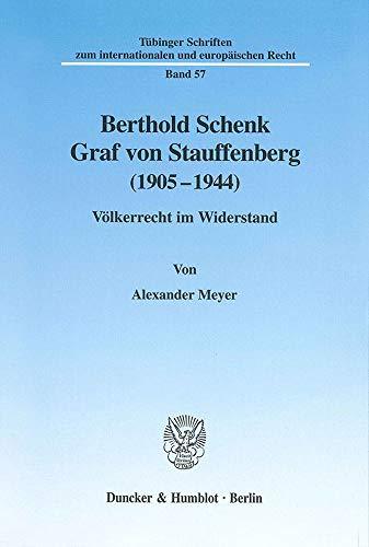 9783428101214: Berthold Schenk Graf von Stauffenberg (1905-1944): Völkerrecht im Widerstand