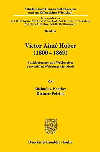 Victor Aimé Huber (1800-1869).: Michael A. Kanther