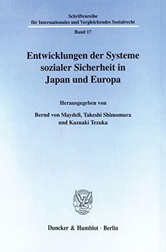 Entwicklungen der Systeme sozialer Sicherheit in Japan und Europa.: Bernd Baron von Maydell