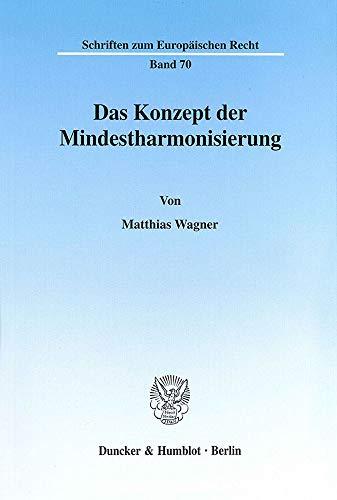 Das Konzept der Mindestharmonisierung.: Matthias Wagner
