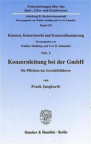 Konzernleitung bei der GmbH. Die Pflichten des: Jungkurth, Frank