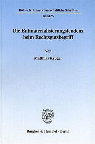 9783428101634: Die Entmaterialisierungstendenz beim Rechtsgutsbegriff