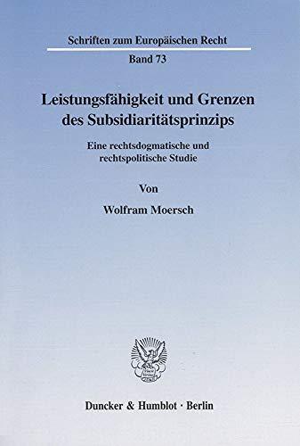 Leistungsfähigkeit und Grenzen des Subsidiaritätsprinzips.: Wolfram Moersch