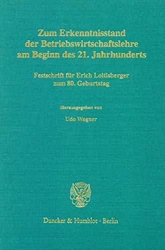 Zum Erkenntnisstand der Betriebswirtschaftslehre am Beginn des 21. Jahrhunderts.: Udo Wagner