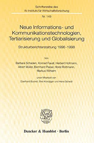 Neue Informations- und Kommunikationstechnologien, Tertiarisierung und Globalisierung.: Barbara ...