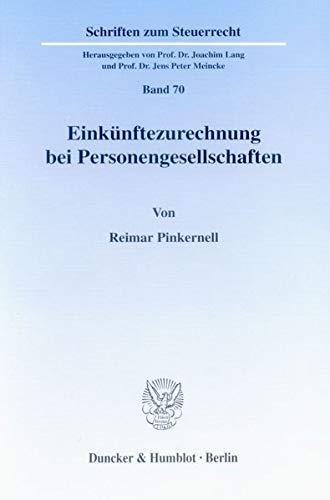 Einkünftezurechnung bei Personengesellschaften.: Reimar Pinkernell