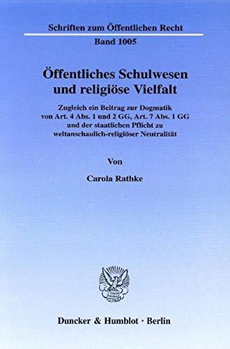 9783428102044: Öffentliches Schulwesen und religiöse Vielfalt: Zugleich ein Beitrag zur Dogmatik von Art. 4 Abs. 1 und 2 GG, Art. 7 Abs. 1 GG und der staatlichen Pflicht zur weltanschaulich-religiöser Neutralität