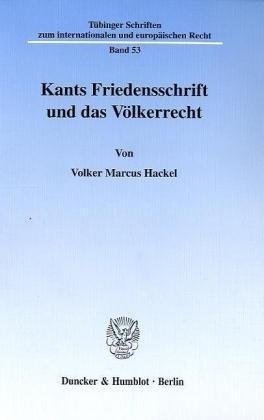 9783428102068: Kants Friedensschrift und das Völkerrecht (Tübinger Schriften zum internationalen und europäischen Recht)