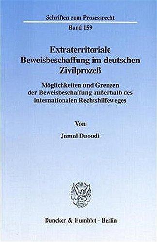 Extraterritoriale Beweisbeschaffung im deutschen Zivilprozeß.: Jamal Daoudi