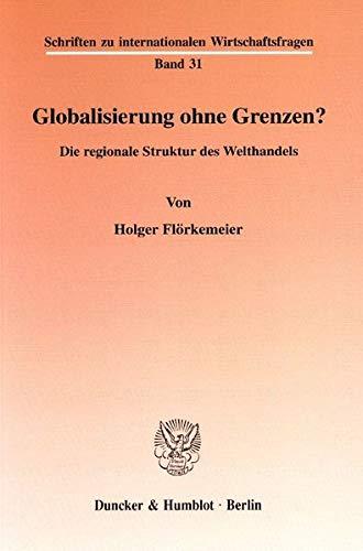 Globalisierung ohne Grenzen?: Holger Flörkemeier