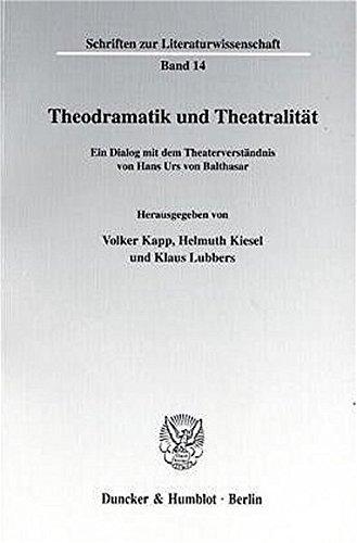 Theodramatik und Theatralität.: Volker Kapp