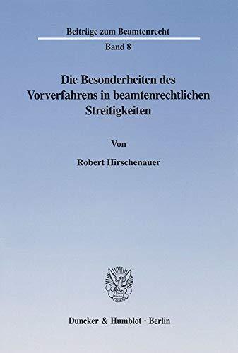 Die Besonderheiten des Vorverfahrens in beamtenrechtlichen Streitigkeiten.: Robert Hirschenauer