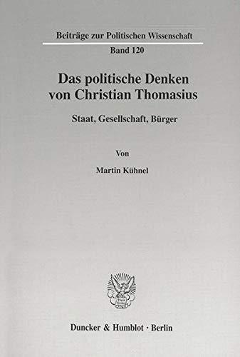 Das politische Denken von Christian Thomasius.: Martin Kühnel