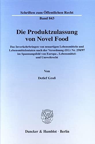 Die Produktzulassung von Novel Food.: Detlef Groß