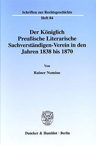 Der Königlich-Preussische Literarische Sachverständigen-Verein in den Jahren 1838 bis 1870 (...