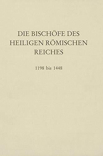 Die Bischöfe des Heiligen Römischen Reiches 1198 bis 1448: Erwin Gatz