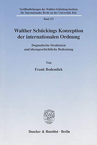 Walther Schückings Konzeption der internationalen Ordnung: Frank Bodendiek