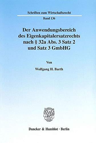 Der Anwendungsbereich des Eigenkapitalersatzrechts nach § 32a Abs. 3 Satz 2 und Satz 3 GmbHG.:...
