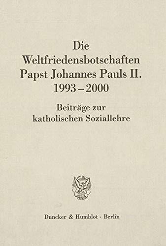 Die Weltfriedensbotschaften Papst Johannes Pauls II. 1993-2000: Donato Squicciarini
