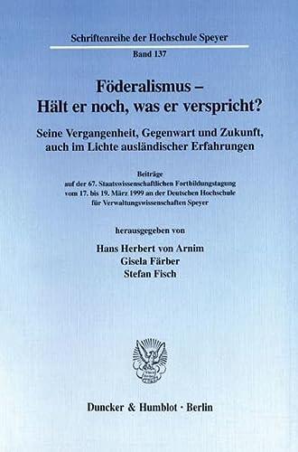 Föderalismus - Hält er noch, was er verspricht?: Hans Herbert von Arnim