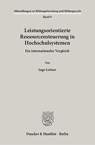 Leistungsorientierte Ressourcensteuerung in Hochschulsystemen: Ingo Liefner