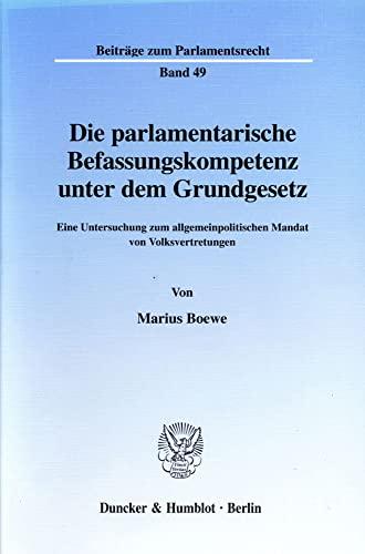 9783428103584: Die parlamentarische Befassungskompetenz unter dem Grundgesetz: Eine Untersuchung zum allgemeinpolitischen Mandat von Volksvertretungen (Beitr�ge zum Parlamentsrecht)