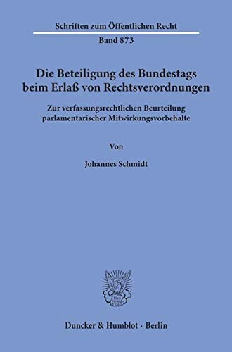 9783428103805: Die Beteiligung des Bundestags beim Erla� von Rechtsverordnungen: Zur verfassungsrechtlichen Beurteilung parlamentarischer Mitwirkungsvorbehalte
