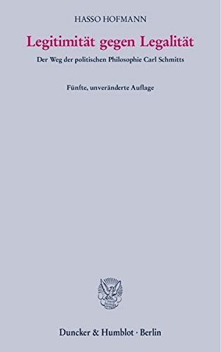 9783428103867: Legitimität gegen Legalität: Der Weg der politischen Philosophie Carl Schmitts