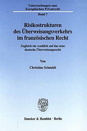 Risikostrukturen des Überweisungsverkehrs im französischen Recht.: Christine Schmidt