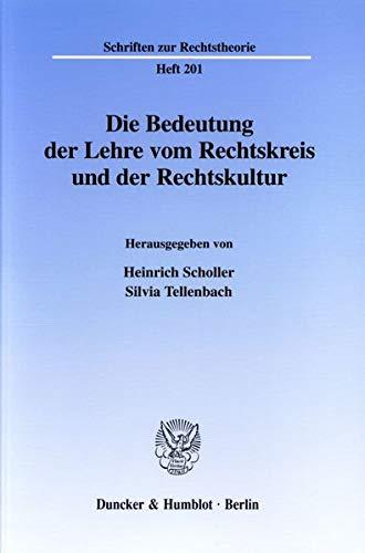 Die Bedeutung der Lehre vom Rechtskreis und der Rechtskultur: Heinrich Scholler