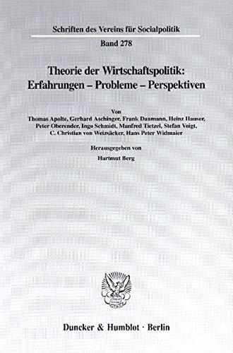 Theorie der Wirtschaftspolitik: Erfahrungen, Probleme, Perspektiven (Schriften des Vereins fur ...