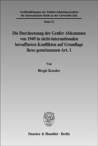 9783428104581: Die Durchsetzung der Genfer Abkommen von 1949 in nicht-internationalen bewaffneten Konflikten auf Grundlage ihres gemeinsamen Art. 1 ... Recht an der Universität Kiel)