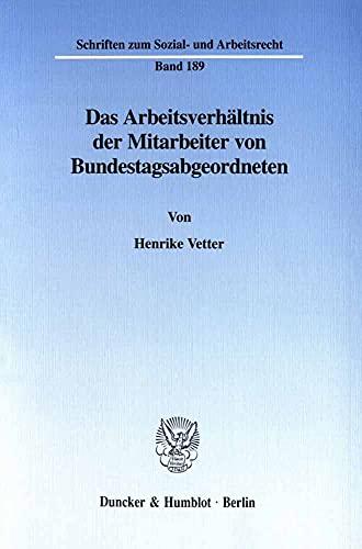 Das Arbeitsverhältnis der Mitarbeiter von Bundestagsabgeordneten.: Henrike Vetter