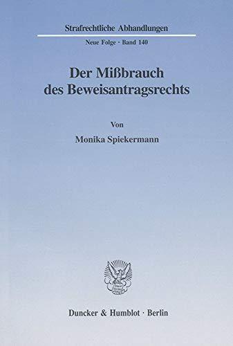 Der Mißbrauch des Beweisantragsrechts.: Monika Spiekermann